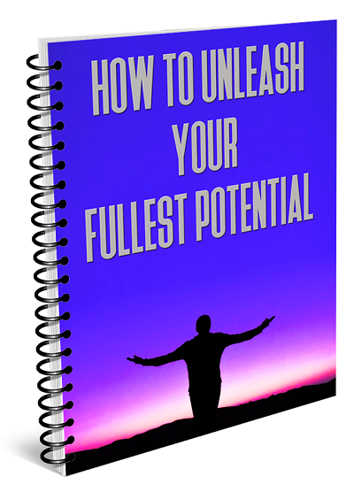 how to unleash your fullest potential